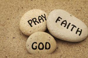'Pray, Faith, God'