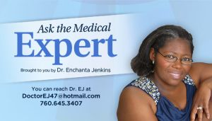 Ask The Expert - Brought To You By Dr. Enchanta Jenkins